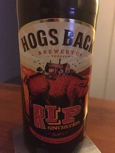 #381 Hogs Back RIP Snorter - Full, dry, malty, well rounded 4/5 (12/03/2016)