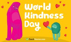 Kindness Day is celebrated internationally each year on the 13th November. It is a day to celebrate and promote kindness in all its forms.