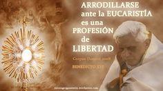 Arrodillarse ante la Eucaristía es una profesión de libertad - BENEDICTO CORPUS DOMINI 2008