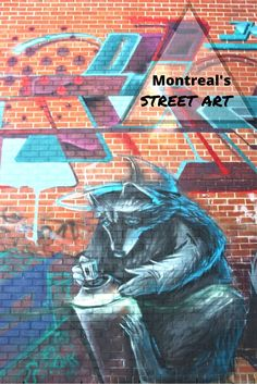 Montreal's Street Art Lured Me Into Alleys - Canada