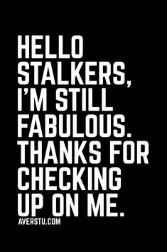 Inspirational Quotes For Women, Inspiring Quotes About Life, Motivational Quotes, Mood Quotes, True Quotes, Copy Cat Quotes, Spy Quote, Stalking Quotes, Stalker Funny