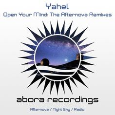 """We are very pleased to present to you the Afternova remixes for the famous classic """"Open Your Mind"""" by the legendary Yahel, originally released in year 2000 and famously included in Tiësto's Magik 5 m"""