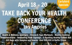 Take Back Your Health Conference - http://www.takebackyourhealthconference.com/ - A MUST GO conference in Los Angeles - April 18-20 #Yoga #Fitness #Health #Food #Farming #TBYH