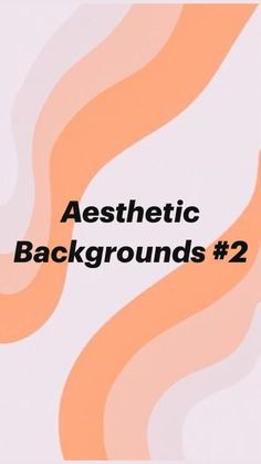Aesthetic Backgrounds #2