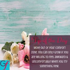 You know that uncomfortable feeling you get when you try something new? That's growth. Embrace it. #tipoftheday