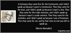 quote-in-germany-they-came-first-for-the-communist-and-i-didn-t-speak-up-because-i-wasn-t-a-communist-martin-niemoller-348521.jpg (850×400)