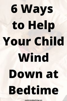 6 Ways to Help Your Child Wind Down at Bedtime