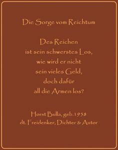 Bildgedicht Die Sorge vom Reichtum - Gedicht von Horst Bulla, dt. Freidenker, Dichter & Autor - Gedichte - Zitate - Quotes - deutsch