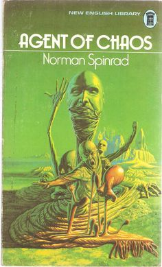 Norman Spinrad. Agent of Chaos.