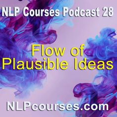 NLP Podcast 28 Flow of ideas This is the NLP Podcast John Cassidy-Rice is the host And you are reading these words Which means you will find this podcast valuable Yes, we are exploring influence through agreement. The classic way is through something called Yes Sets. This is where you have someone say Yes, Yes, …
