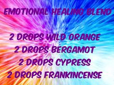 We can all use a little emotional healing, right?! 2 drops each of orange, bergamot, cypress & frankincense