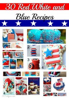 30 amazing red white and blue recipes for summer! Cakes, cookies, snacks, fruit, cupcakes...you need to  pin this!