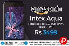 Amazon is offering 30% off on #IntexAquaRing #Mobile (3G, 1GB RAM, 8GB ROM) Just at Rs.3499. 5MP primary camera with auto focus and 5MP front facing camera, 5-inch 1280 x 720 pixels resolution, Android v6.0 Marshmallow OS with 1.3GHz MTK6580A quad core processor, Mali-400MP GPU, 1GB RAM, 8GB internal memory, dual standby SIM (3G+3G), 2450mAH lithium-ion battery,   http://www.paisebachaoindia.com/intex-aqua-ring-mobile-3g-1gb-ram-8gb-rom-just-at-rs-3499-amazon/
