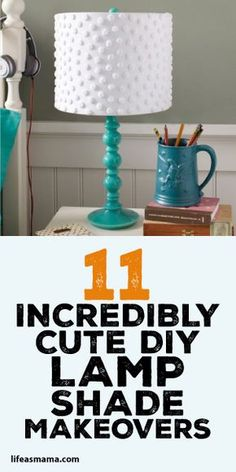 11 Incredibly Cute DIY Lamp Shade Makeovers