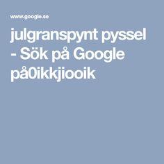 julgranspynt pyssel - Sök på Google på0ikkjiooik