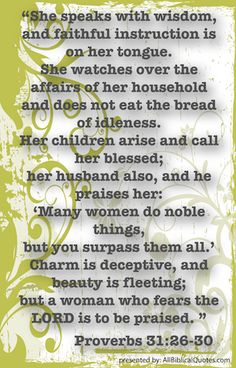 Proverbs 31!!! I try to live like the Proverbs 31 Woman!!! That's my goal!!! Still growing in Christ!!! :)
