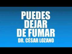 PUEDES DEJAR DE FUMAR - DR. CÉSAR LOZANO