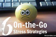 Wellness To-Go: 6 Stress Relief Ideas You Can Do Anywhere BiteSizeWellness.com