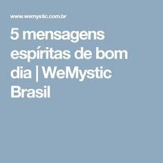 5 mensagens espíritas de bom dia | WeMystic Brasil