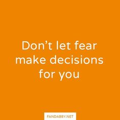 Don't let fear make decisions for you  - #mentalhealth #mentalwellness #anxiety #adhd #ana #anorexia #bipolar #depression #disorders #endstigma #positivity #recovery #removethelabel #selfcare #quote #qotd #smile #instagood #fandabby  We donate ALL our profits to @RethinkMentalIllness and @YoungMindsVs