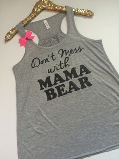 Don't Mess With Mama Bear - Ruffles with Love - Racerback Tank - Womens Fitness - Workout Clothing - Workout Shirts with Sayings