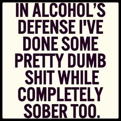 Defending alcohol