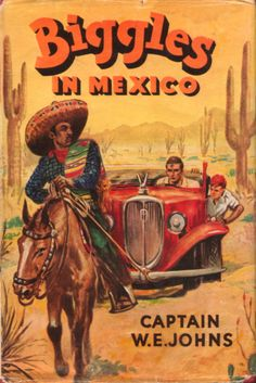 Buy Biggles in Mexico by Capt. Johns and Read this Book on Kobo's Free Apps. Discover Kobo's Vast Collection of Ebooks and Audiobooks Today - Over 4 Million Titles! Books For Boys, My Books, Book Cover Art, Book Covers, Story Titles, Calendar Girls, Book Jacket, Space Crafts, Mexico Travel