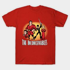 The Inconceivables T-Shirt - Princess Bride T-Shirt is $14 today at TeePublic!