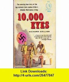 10,000 Eyes Richard Collier ,   ,  , ASIN: B0026BWPOU , tutorials , pdf , ebook , torrent , downloads , rapidshare , filesonic , hotfile , megaupload , fileserve