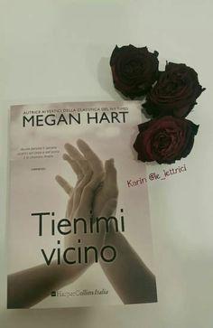 Nuovo arrivo in casa delle Impertinenti. TIENIMI VICINO, il nuovo appassionato romanzo di Megan Hart edito HarperCollins Italia, è stato già prenotato da Xania, la nostra lettrice famelica! ;)  Attendiamo ansiose la sua recensione, e voi? #book #read #lettura #libro #leggere #booklover #AmoLeggere