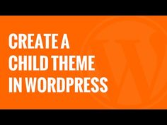 Create a WordPress Child Theme (Video)