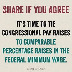 Since 1980, Congress has voted to raise the minimum wage three times, but raised their own pay 20 times.