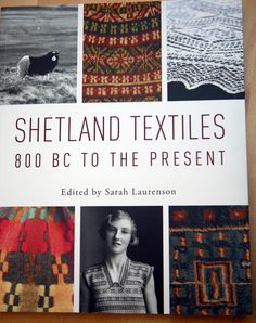 Shetland Textiles: 800 BC to the Present « Kate Davies Designs