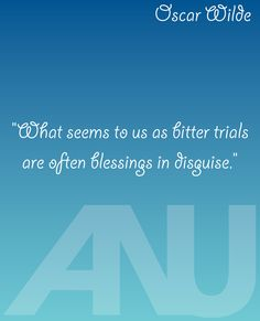 "Inspirational quote, ""What seems to us as bitter trials are often blessings in disguise."" - Oscar Wilde"