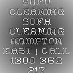 Sofa Cleaning Sofa Cleaning Hampton East | Call 1300 362 217