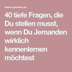40 tiefe Fragen, die Du stellen musst, wenn Du Jemanden wirklich kennenlernen möchtest 40 deep questions to ask if you really want to get to know someone Deep Questions To Ask, This Or That Questions, Good To Know, Feel Good, Romantic Humor, Deep Talks, Getting To Know Someone, Relationships Love, Health Education