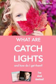 Beginner Photography Tip : Guide to what catchlights are and how you can get them to add life to your portraits! Also includes a free ebook download with editing tips and tricks for making eyes look their best. Click through to read and download your free ebook.