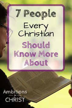 7 People Every New Christian Needs To Know About #Christianliving #newChristian #Christiansyouneedtoknow #wellknownChristians #Christianpeople