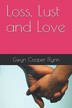 Loss, Lust and Love by Gwyn Cooper Flynn https://www.amazon.co.uk/dp/1520977387/ref=cm_sw_r_pi_dp_x_pzu4ybWBDNADC