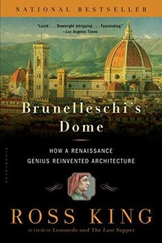 "Read ""Brunelleschi's Dome How a Renaissance Genius Reinvented Architecture"" by Ross King available from Rakuten Kobo. On August a competition concerning Florence's magnificent new cathedral, Santa Maria del Fiore--already under . Amazing Architecture, Art And Architecture, Renaissance Architecture, History Books, Art History, Filippo Brunelleschi, King Author, Flying Buttress, King Book"