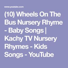 (10) Wheels On The Bus Nursery Rhyme - Baby Songs | Kachy TV Nursery Rhymes - Kids Songs - YouTube