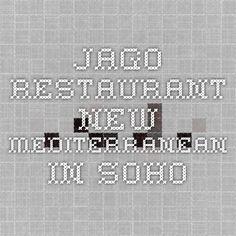 Jago Restaurant - new mediterranean in SoHo