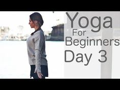 Yoga For Beginners 30 Day Challenge Day 3 With Lesley Fightmaster - YouTube
