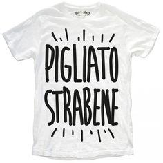 """T-SHIRT UOMO """"PIGLIATO STRABENE"""""""