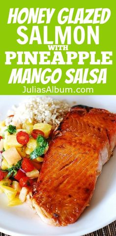 Honey Glazed Broiled salmon with pineapple mango salsa and rice.