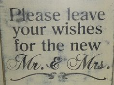 CHIC n SHABBY  WEDDING Reception sign / Please leave your wishes for the new Mr & Mrs sign / wedding decor via Etsy