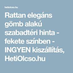 Rattan elegáns gömb alakú szabadtéri hinta - fekete színben - INGYEN kiszállítás, HetiOlcso.hu