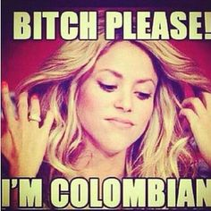 ) I'm so Colombian Colombian Men, Colombian Cities, Colombian Culture, Best Quotes, Funny Quotes, Funny Memes, Hilarious, Latinas Quotes, Get To Know Me