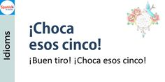 #Spanish idioms: High five! Spanish Idioms, Spanish Phrases, How To Speak Spanish, Spanish Language, Spanish Quotes, Learning Spanish, Languages, Grammar, Meant To Be