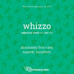 whizzo: Dictionary.com Word of the Day